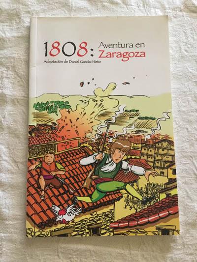 1808 Aventura En Zaragoza Daniel García Nieto Libros De Segunda Mano Baratos Libros Ambigú Libros Usados