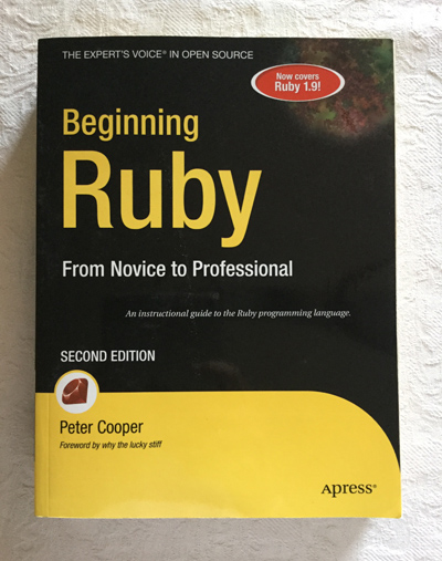 Beginning Ruby. From Novice to Professional