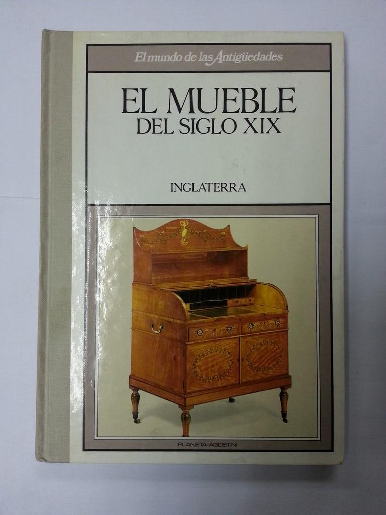 El mueble del siglo xix inglaterra 8439512147 libros de segunda mano baratos libros - Muebles el siglo ...