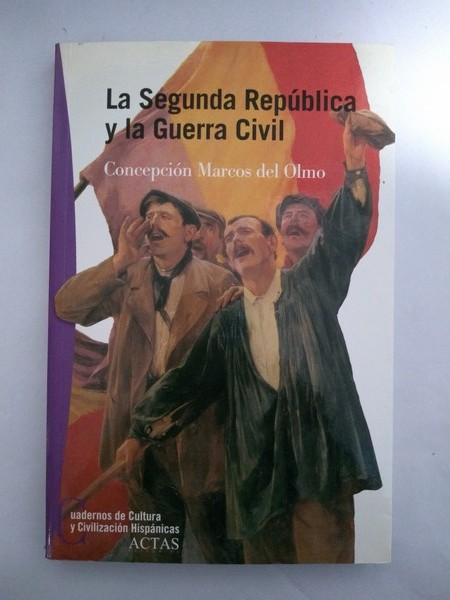 La Segunda Republica y la Guerra Civil