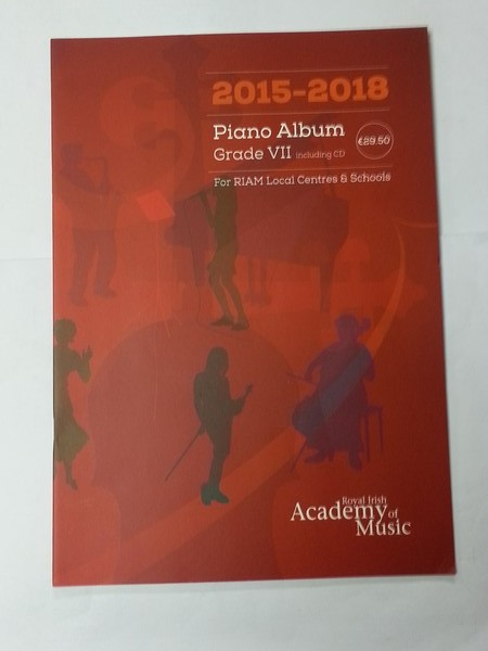 Piano Album. Grade VII. For Riam Local Centre & Schools. 2015 – 2018