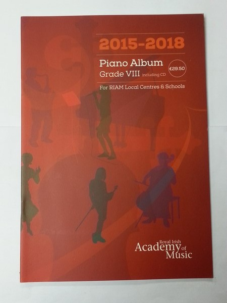 Piano Album. Grade VIII. For Riam Local Centre & Schools. 2015 – 2018