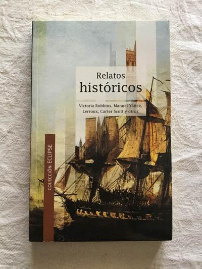 Relatos históricos   Victoria Robbins, Manuel Yáñez y