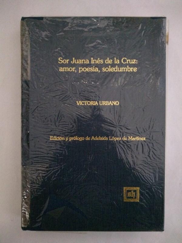 Sor Juana Ines De La Cruz Amor Poesia Soledumbre